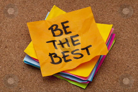 Be the best reminder stock photo, Be the best motivational  reminder - a stack of colorful sticky notes on cork bulletin board by Marek Uliasz