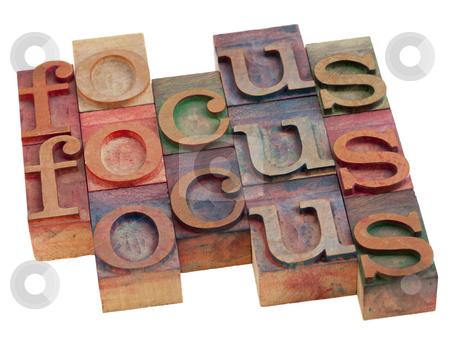 Focus word abstract stock photo, Focus word abstract in vintage wooden letterpress priting blocks isolated on white by Marek Uliasz
