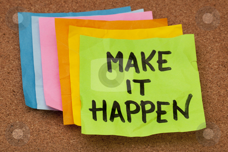 Make it happen stock photo, Make it happen, motivational slogan, colorful sticky notes on cork bulletin board by Marek Uliasz