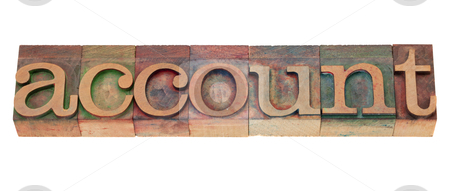 Account - word in wood letterpress type stock photo, account - isolated word in vintage wood letterpress printing blocks, stained by color inks by Marek Uliasz