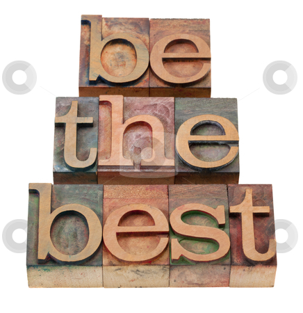 Be the best - slogan in letterpress type stock photo, be the best - slogan in vintage wooden letterpress prititng blocks, stained by color inks, isolated on white by Marek Uliasz