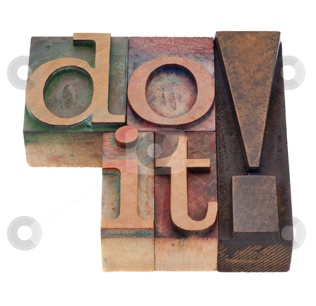 Do it in letterpress type stock photo, do it - command in vintage wood letterpress printing blocks, stained by color inks, isolated on white by Marek Uliasz