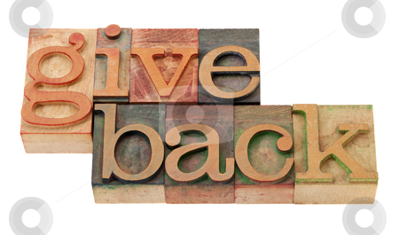 Give back words  in wood fonts stock photo, give back - words in vintage wooden letterpress printing blocks, stained by color inks, isolated on white by Marek Uliasz