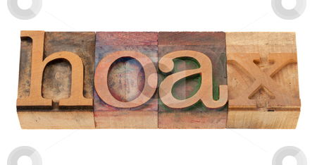 Hoax - word in letterpress type stock photo, hoax - word in vintage wooden letterpress printing block, stained by color inks, isolated o n white by Marek Uliasz
