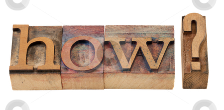 How question in letterpress type stock photo, how question in vintage wooden letterpress printing blocks, stained by color inks, isolated on white by Marek Uliasz
