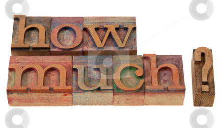How much - question in letterpress type stock photo, how much - question in vintage wooden letterpress printing blocks, stained with color inks, isolated on white by Marek Uliasz