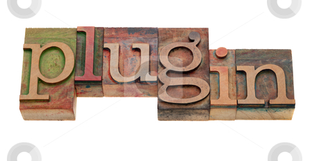 Plugin - word in letterpress type stock photo, plugin (accessory software or hardware package) - word in vintage wooden letterpress printing blocks, stained by color inks, isolated on white by Marek Uliasz