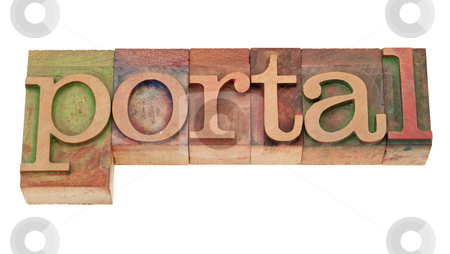 Portal - word in wood letterpress type stock photo, portal - internet entry point concept - isolated word in vintage wood letterpress printing blocks, stained by color inks by Marek Uliasz