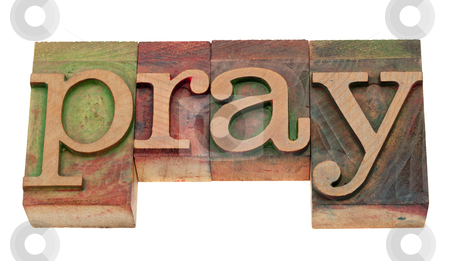 Pray word in letterpress type stock photo, pray word in vintage wooden letterpress printing blocks, stained by color inks, isolated on white by Marek Uliasz