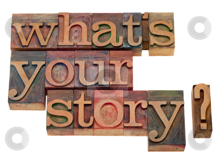 What is your story question stock photo, what is your story question in vintage wooden letterpress printing blocks, stained by color inks, isolated on white by Marek Uliasz