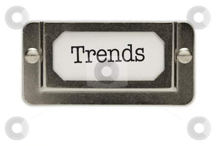 Trends File Drawer Label stock photo, Trends File Drawer Label Isolated on a White Background. by Andy Dean