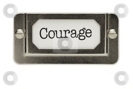 Courage File Drawer Label stock photo, Courage File Drawer Label Isolated on a White Background. by Andy Dean
