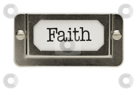 Faith File Drawer Label stock photo, Faith File Drawer Label Isolated on a White Background. by Andy Dean