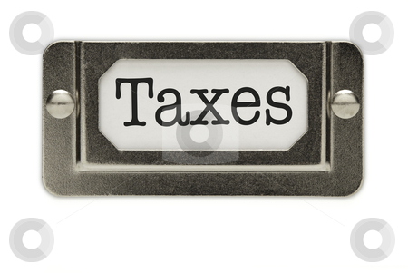 Taxes File Drawer Label stock photo, Taxes File Drawer Label Isolated on a White Background. by Andy Dean