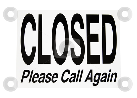 Closed Sign - Photo Object stock photo, Closed sign, includes clipping path  by Bryan Mullennix