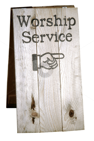 Worship Service Sign - Photo Object stock photo, Sign showing direction to church worship service, includes clipping path by Bryan Mullennix
