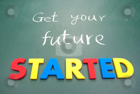 Get your future started stock photo, Get your future started. Colorful words on blackboard by Lawren