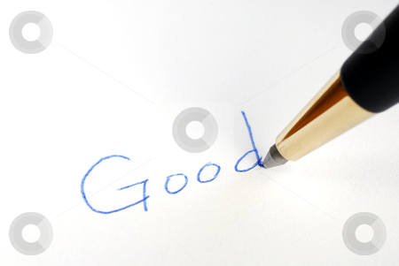 Write the word Good with a pen stock photo, Write the word Good with a pen by johnkwan