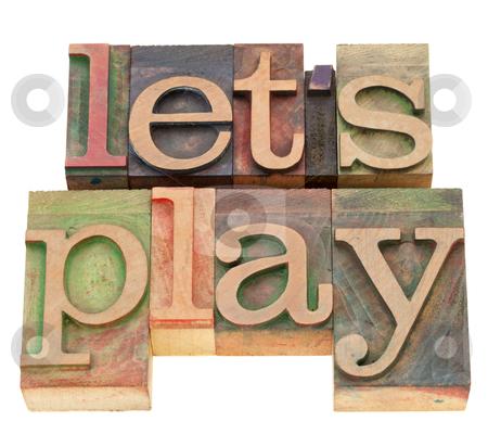 Let us play in letterpress type stock photo, let us play - isolated words in vintage wood letterpress printing blocks by Marek Uliasz