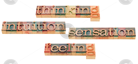 Thinking, feeling, intuition and sensation  stock photo, thinking, feeling, intuition and sensation - four classic personality types introduced by Carl Jung - isolated text in vintage wood letterpress printing blocks by Marek Uliasz
