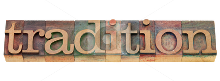 Tradition word in letterpress type stock photo, tradition - isolated word in vintage wood letterpress printing blocks by Marek Uliasz