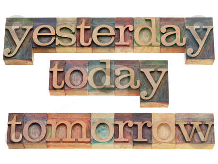 Yesterday, today, tomorrow stock photo, yesterday, today, tomorrow - isolated text in vintage wood printing blocks by Marek Uliasz